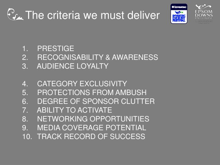 The criteria we must deliver