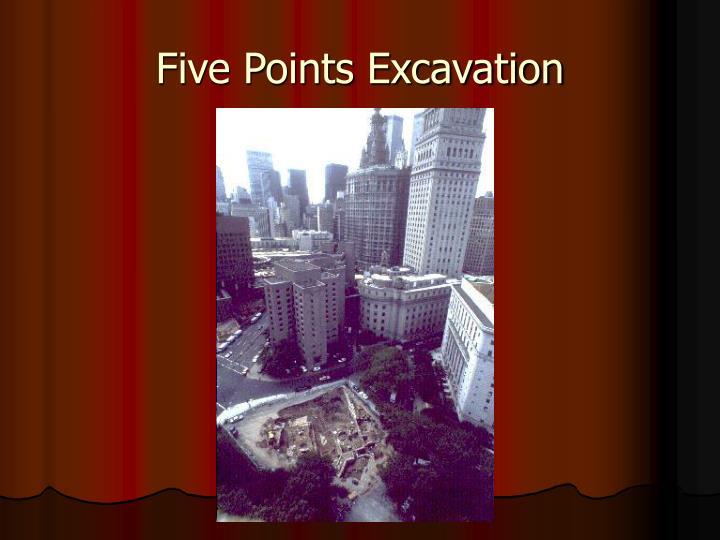 Five Points Excavation