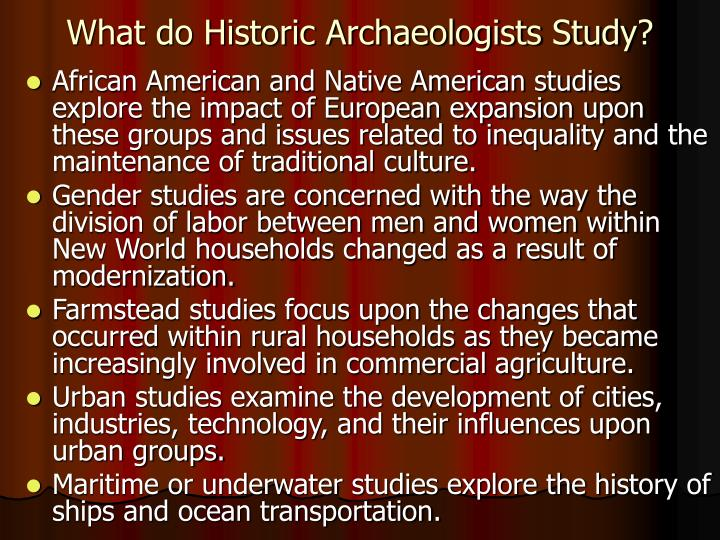 What do Historic Archaeologists Study?
