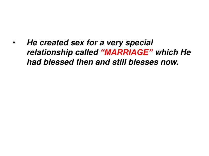 He created sex for a very special relationship called