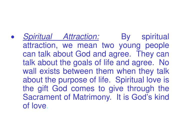 Spiritual Attraction:
