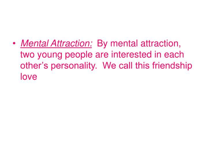 Mental Attraction:
