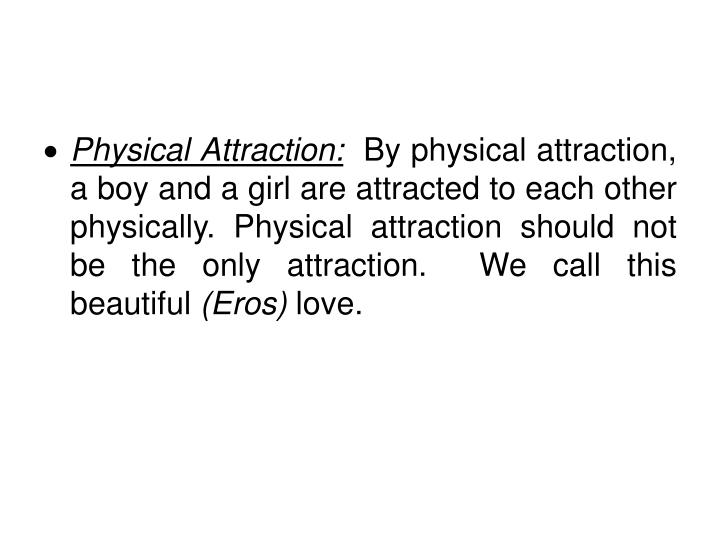 Physical Attraction: