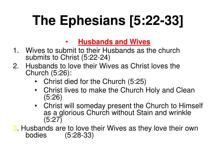 The Ephesians [5:22-33]