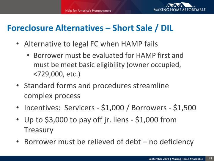 Foreclosure Alternatives – Short Sale / DIL