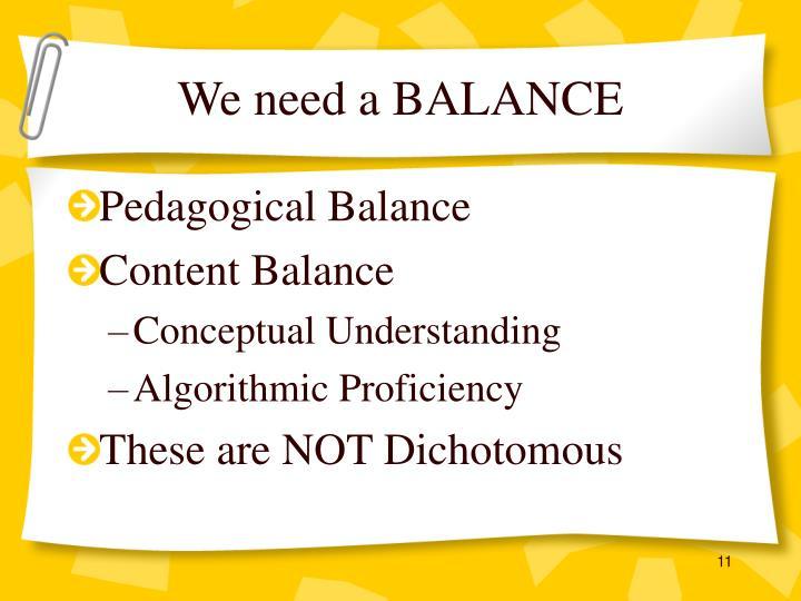 We need a BALANCE