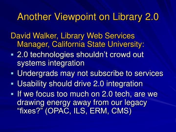 Another Viewpoint on Library 2.0