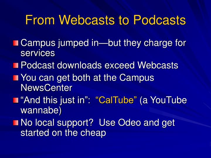 From Webcasts to Podcasts