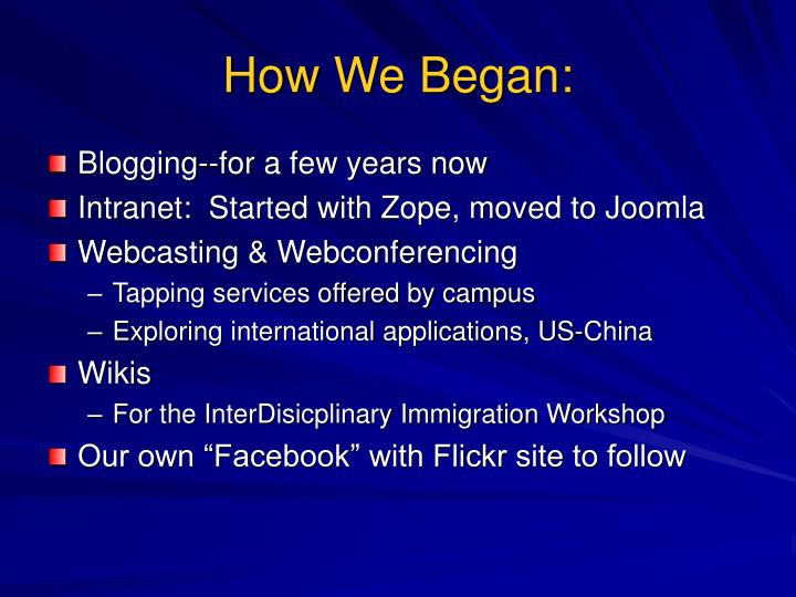 How We Began: