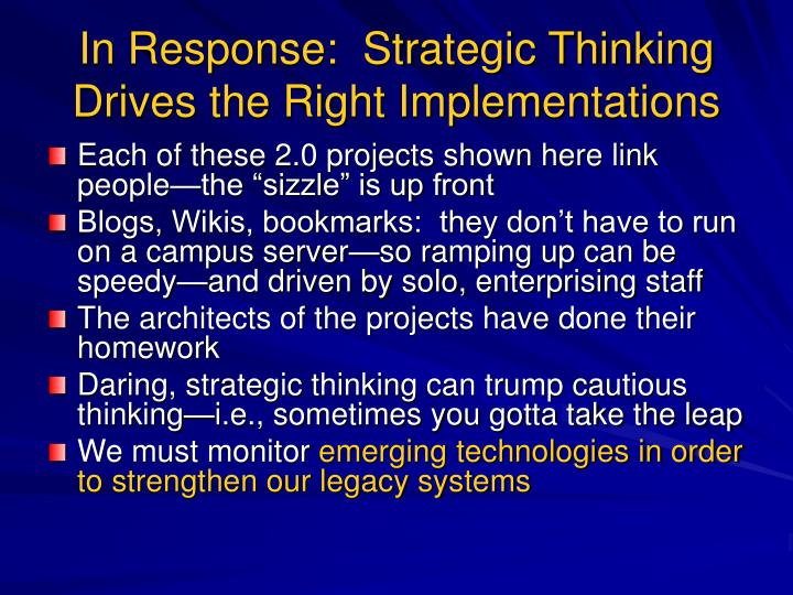 In Response:  Strategic Thinking Drives the Right Implementations