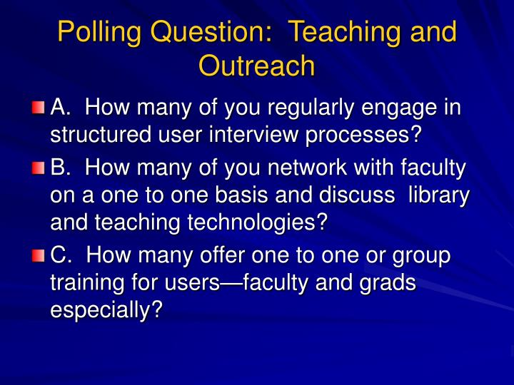 Polling Question:  Teaching and Outreach