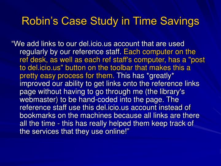Robin's Case Study in Time Savings