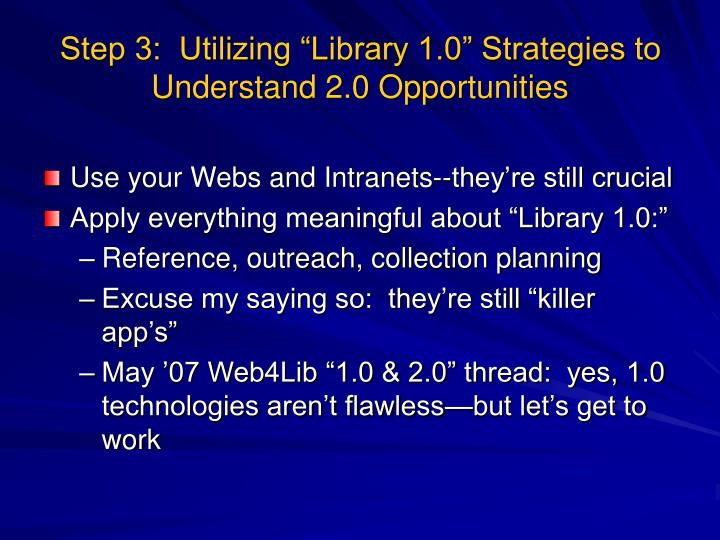 "Step 3:  Utilizing ""Library 1.0"" Strategies to Understand 2.0 Opportunities"