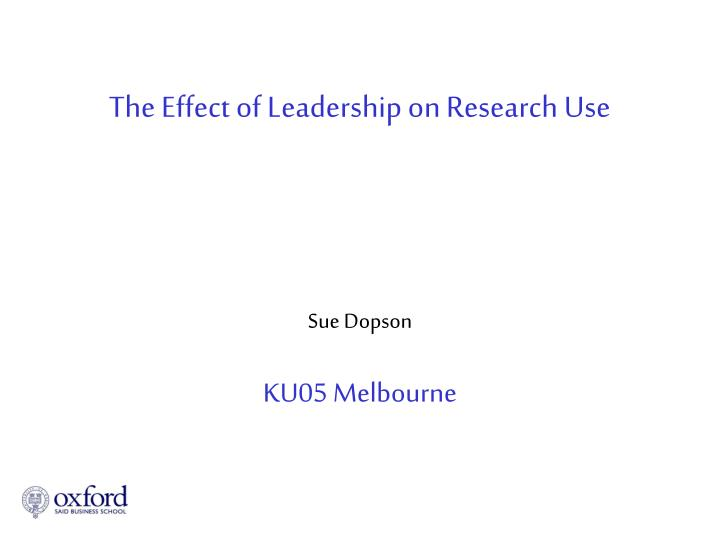 The Effect of Leadership on Research Use
