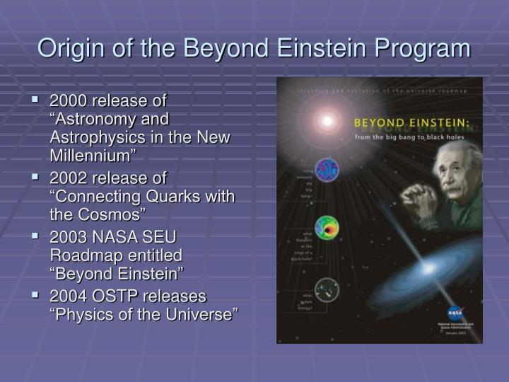 Origin of the beyond einstein program