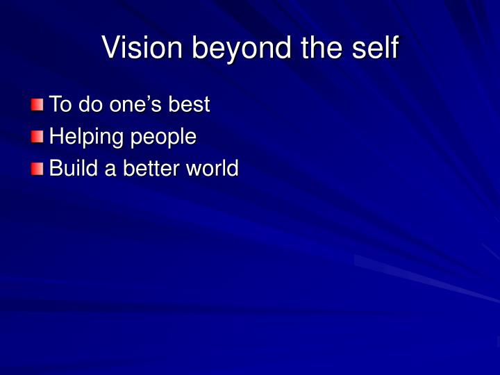 Vision beyond the self