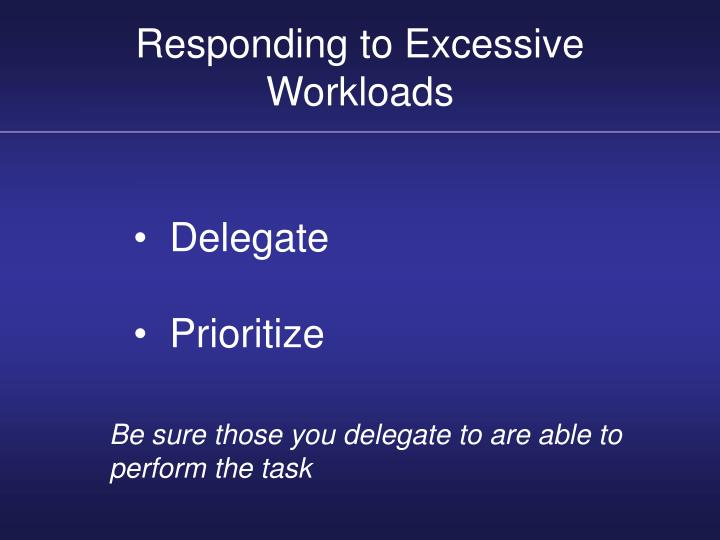 Responding to Excessive Workloads
