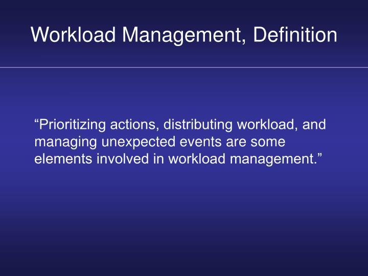 Workload Management, Definition