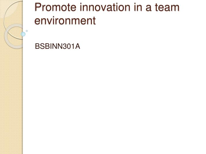 Promote innovation in a team environment