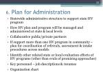 6 plan for administration