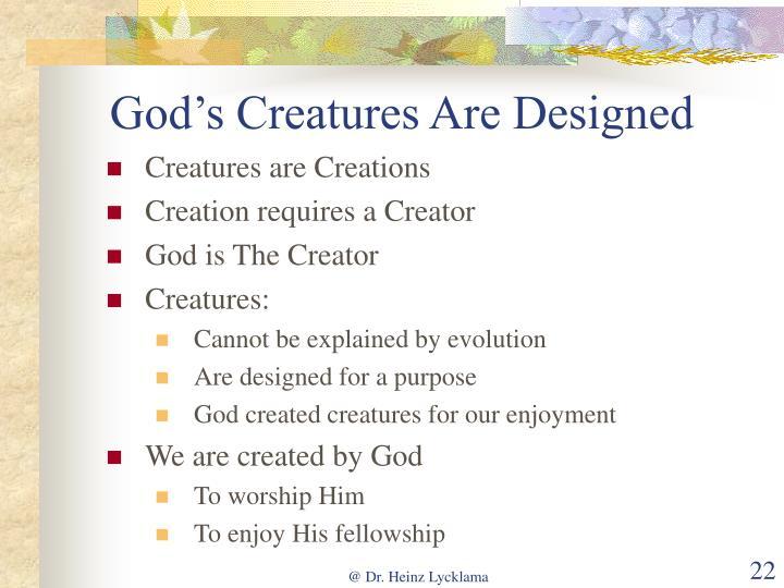 God's Creatures Are Designed