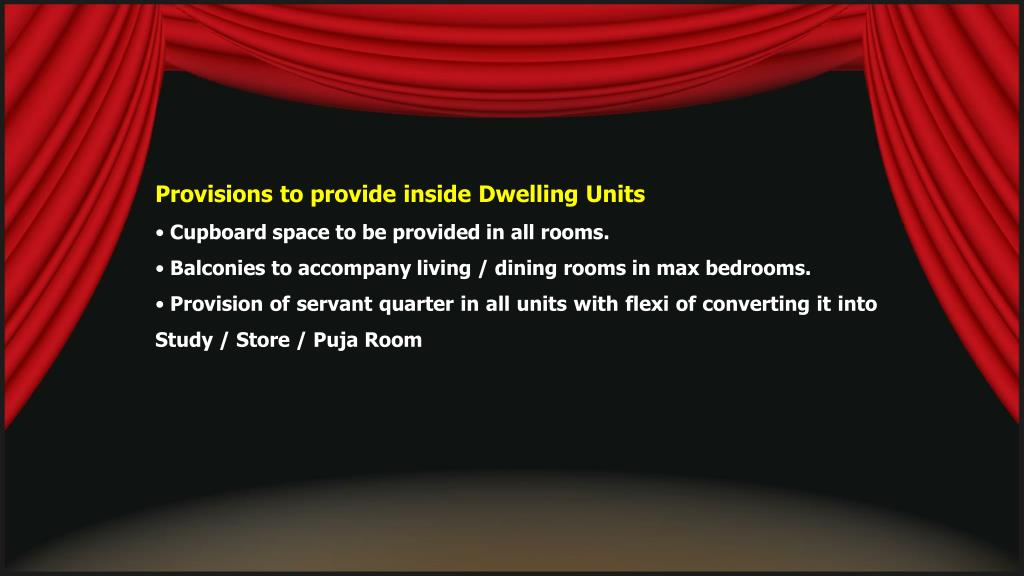 Provisions to provide inside Dwelling Units