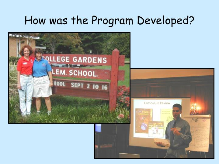 How was the Program Developed?