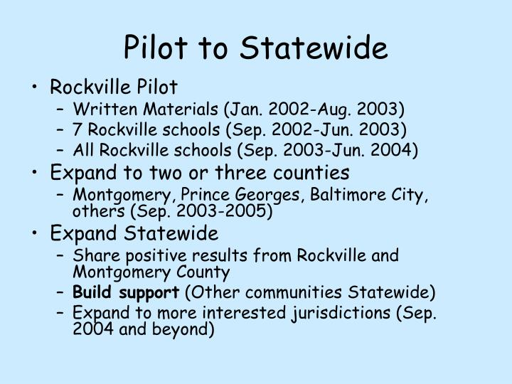 Pilot to Statewide
