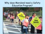 why does maryland need a safety education program