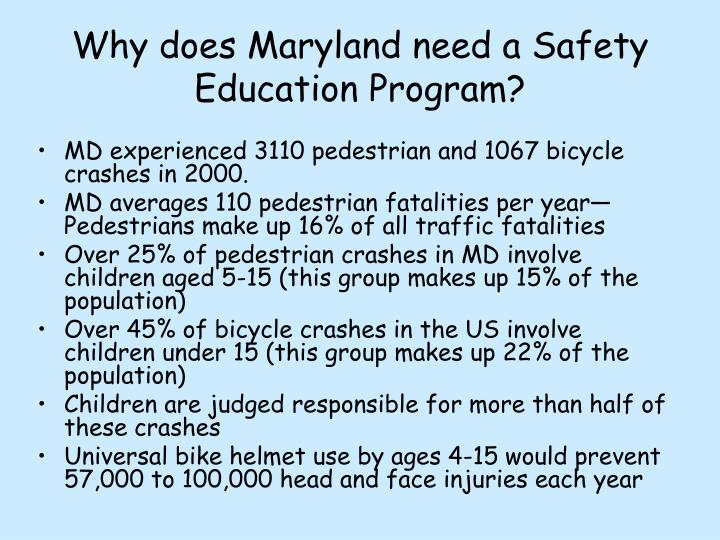 Why does Maryland need a Safety Education Program?