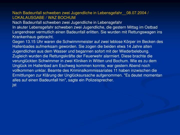 Nach Badeunfall schweben zwei Jugendliche in Lebensgefahr__08.07.2004 /