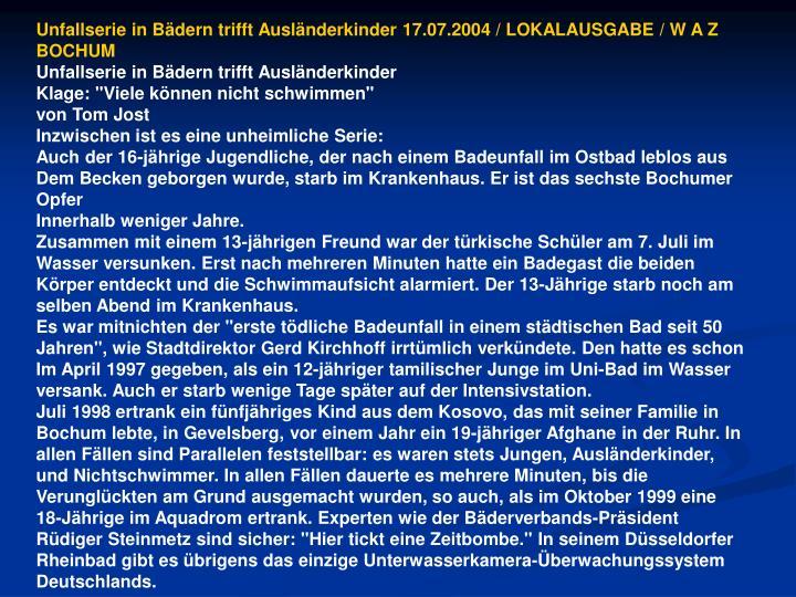 Unfallserie in Bädern trifft Ausländerkinder 17.07.2004 / LOKALAUSGABE / W A Z