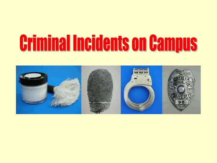 Criminal Incidents on Campus