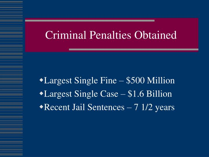 Criminal Penalties Obtained