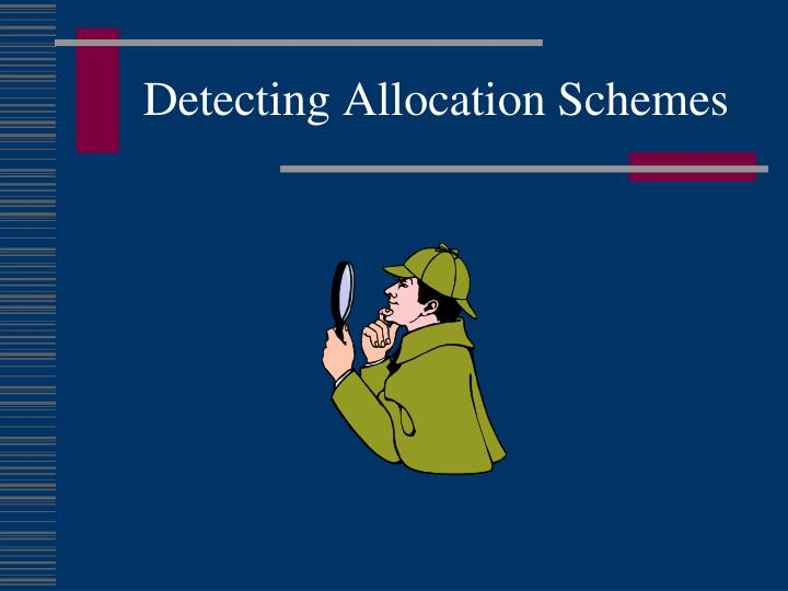 Detecting Allocation Schemes