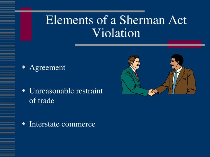 Elements of a Sherman Act Violation