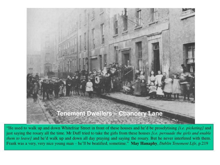 Tenement Dwellers – Chancery Lane