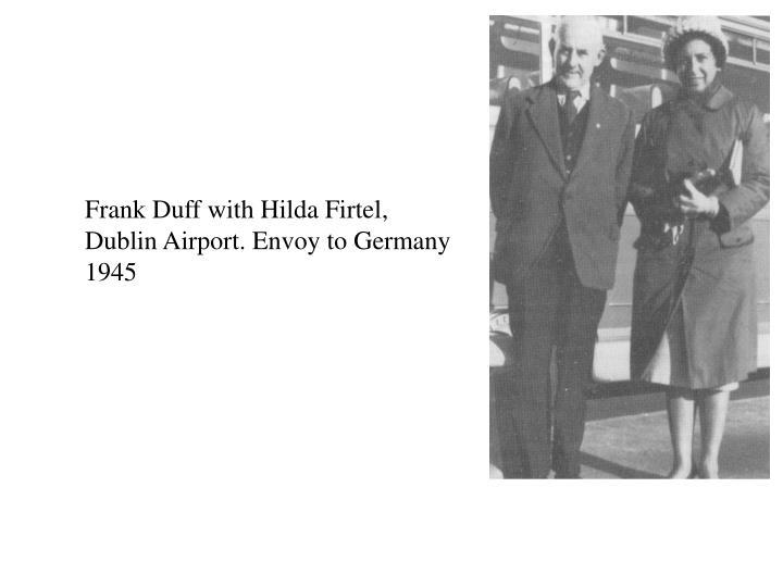 Frank Duff with Hilda Firtel,   Dublin Airport. Envoy to Germany 1945