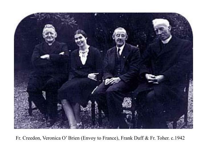 Fr. Creedon, Veronica O' Brien (Envoy to France), Frank Duff & Fr. Toher. c.1942