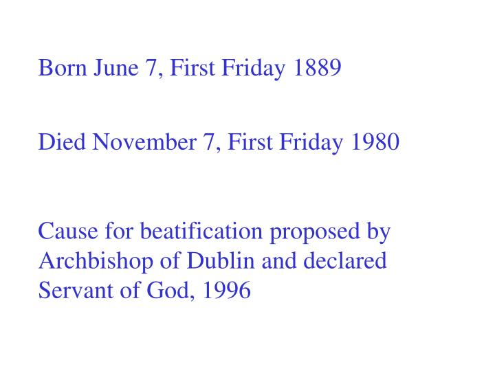Born June 7, First Friday 1889