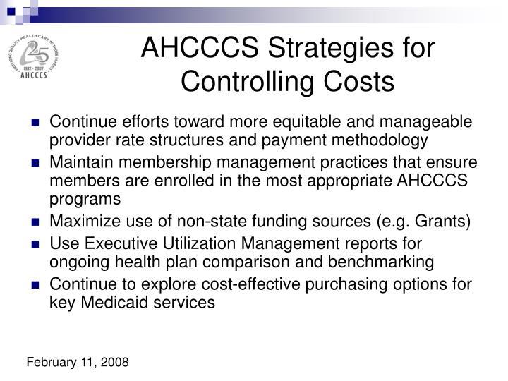AHCCCS Strategies for Controlling Costs