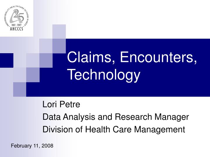 Claims, Encounters, Technology