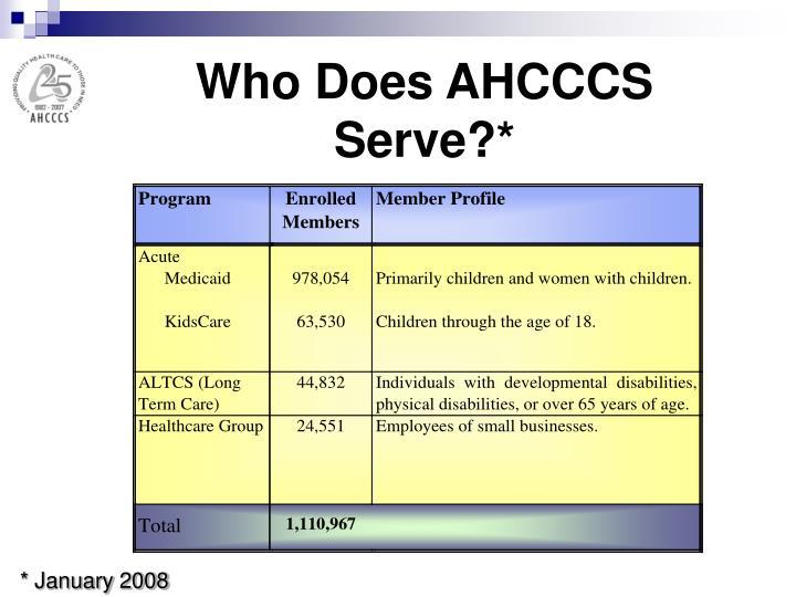Who Does AHCCCS Serve?*