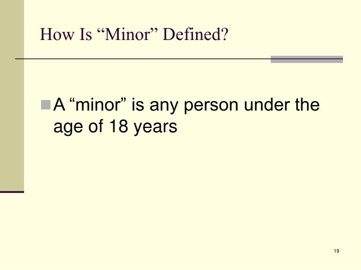 "How Is ""Minor"" Defined?"