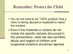 remember protect the child