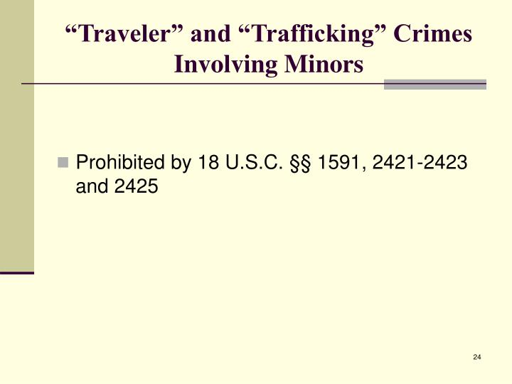 """Traveler"" and ""Trafficking"" Crimes Involving Minors"