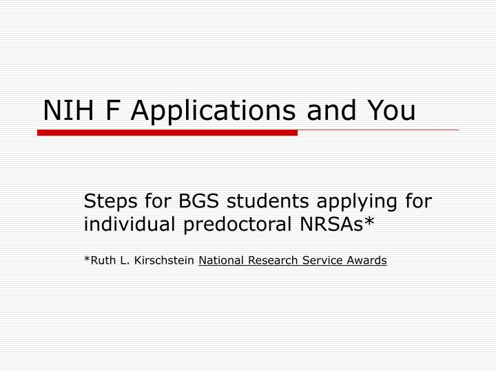 Nih f applications and you