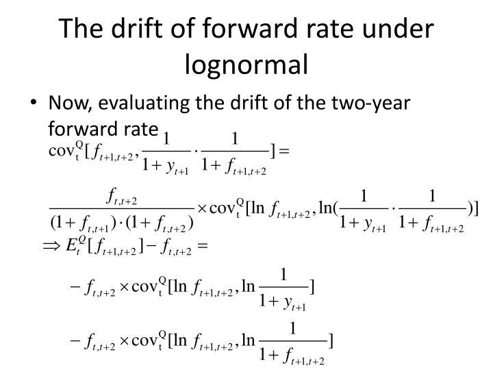 The drift of forward rate under lognormal