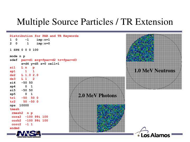 Multiple Source Particles / TR Extension