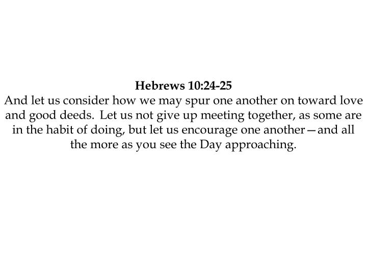 Hebrews 10:24-25